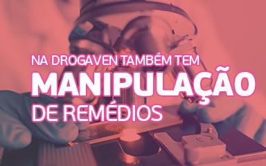 A rede DrogaVen também é farmácia de manipulação!