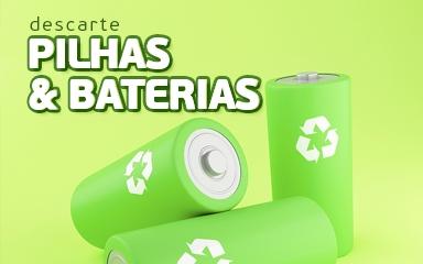 Descarte corretamente pilhas e baterias